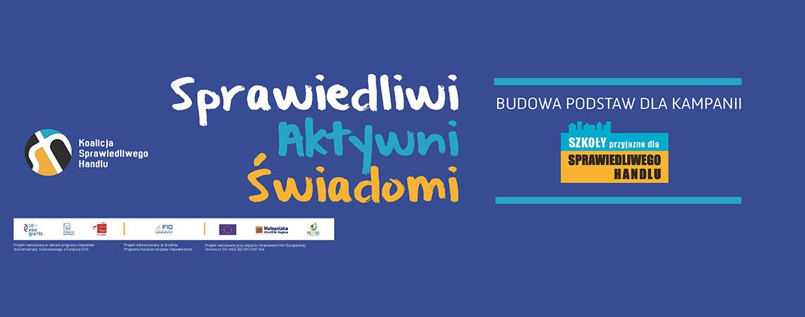 """Projekt Sprawiedliwi, aktywni, świadomi – budowa podstaw dla kampanii """"Szkoły Przyjazne dla Sprawiedliwego Handlu"""" w Polsce"""