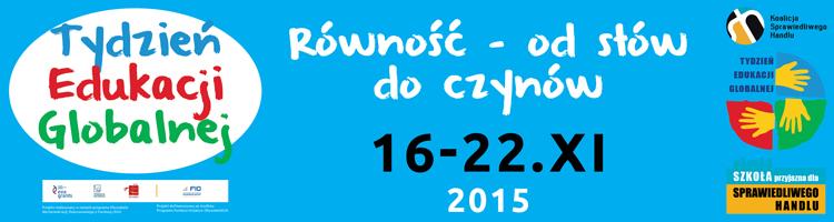 Tydzień Edukacji Globalnej 2015. Równość - od słów do czynów